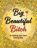 Big, Beautiful, Bitch