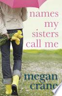 Names My Sisters Call Me