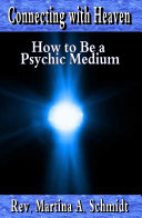 Connecting with Heaven  How to Be a Psychic Medium