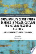 Sustainability Certification Schemes in the Agricultural and Natural Resource Sectors