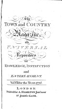 The Town and Country Magazine, Or, Universal Repository of Knowledge, Instruction, and Entertainment