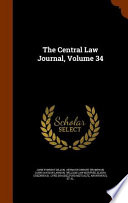 The Central Law Journal, Volume 34