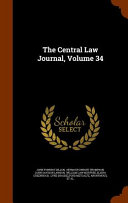 The Central Law Journal  Volume 34
