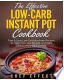 The Effective Low-Carb Instant Pot Cookbook