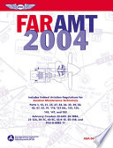 Far-amt 2004  : Federal Aviation Regulations for Aviation Maintenance Technicians