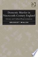 Domestic Murder In Nineteenth Century England