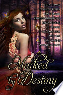 Marked By Destiny A Paranormal Romance Anthology