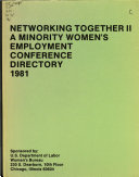 Networking Together II  a Minority Women s Employment Conference Directory  1981