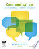 """Communication: Core Interpersonal Skills for Health Professionals"" by Gjyn O'Toole"