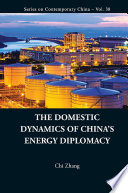 The Domestic Dynamics Of China s Energy Diplomacy