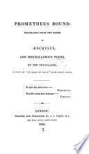 Prometheus bound  tr  from   schylus  and miscellaneous poems  by the translator  author of  An essay on mind
