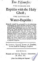 Two Discourses  the former  on Baptism with the Holy Ghost  the latter  on Water Baptism