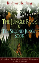 The Jungle Book & The Second Jungle Book (Complete Edition with the Original Illustrations by John L. Kipling) Pdf/ePub eBook