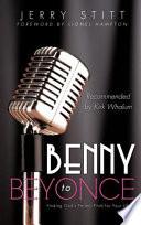 Benny to Beyonce