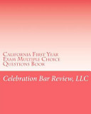 California First Year Exam Multiple Choice Questions Book