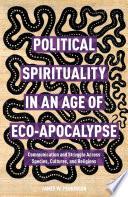 Political Spirituality in an Age of Eco Apocalypse