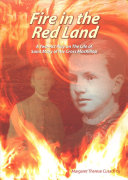 Fire in the red land: two-act play : the life of Saint Mary of the Cross MacKillop