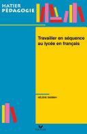 Pdf Hatier Pédagogie - Travailler en séquence au lycée en français