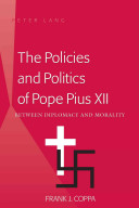 The Policies and Politics of Pope Pius XII