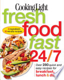 Cooking Light Fresh Food Fast 24 7