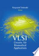VLSI Circuits for Biomedical Applications Book