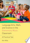 Language Arts  Math  and Science in the Elementary Music Classroom