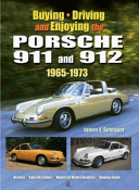 Buying  Driving and Enjoying the Porsche 911 and 912  1965 1973