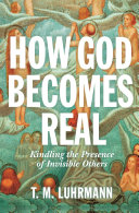 How God Becomes Real: Kindling the Presence of Invisible Others