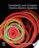 Complexity and Complex Chemo Electric Systems