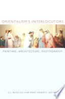 Orientalism s Interlocutors Book