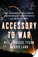 Accessory To War The Unspoken Alliance Between Astrophysics And The Military PDF