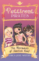 Petticoat Pirates: 01 The Mermaids of Starfish Reef
