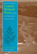 Field Guide to Coastal Wetland Plants of the Southeastern United States Book