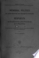 Memorial político del señor general don Benjamín Herrera : respuesta del excelentísimo señor Presidente de la República : comunicaciones recibidas por este alto magistrado en relación con ambos documentos, (con un suplemento).
