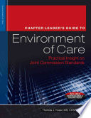 Chapter Leader's Guide to Environment of Care: Practical Insight on Joint Commission Standards