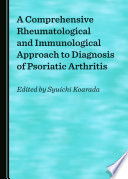 A Comprehensive Rheumatological and Immunological Approach to Diagnosis of Psoriatic Arthritis Book