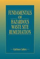 Fundamentals of Hazardous Waste Site Remediation