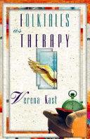 Folktales As Therapy Verena Kast Google Books