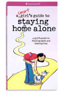 A Smart Girl s Guide to Staying Home Alone