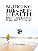 BRIDGING THE GAP IN HEALTH CARE 1