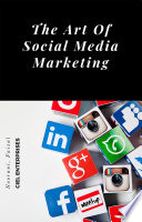 The Art Of Social Media Marketing
