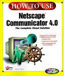 How To Use Netscape Communicator 4 0