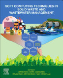 Soft Computing Techniques in Solid Waste and Wastewater Management Book