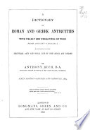 A Dictionary Of Roman And Greek Antiquities
