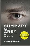 Pdf Summary of Grey: Fifty Shades of Grey as Told by Christian (Fifty Shades of Grey Series) - Finish Entire Novel in 15 Mi
