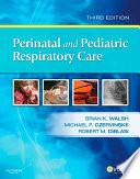 Perinatal And Pediatric Respiratory Care E Book Book PDF
