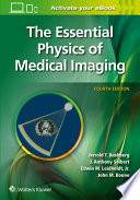 The Essential Physics of Medical Imaging,