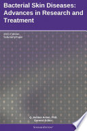 Bacterial Skin Diseases: Advances in Research and Treatment: 2011 Edition