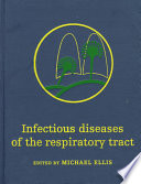 Infectious Diseases of the Respiratory Tract