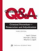 Questions & Answers: Criminal Procedure Prosecution and Adjudication